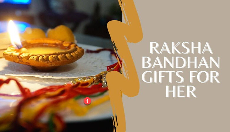Raksha Bandhan Gifts for Her