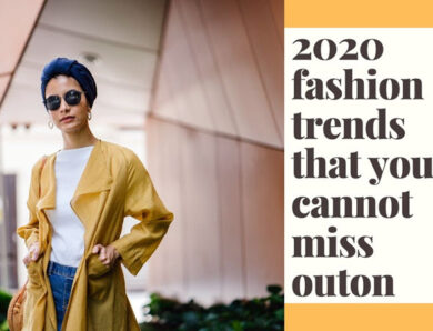 2020 fashion trends that you cannot miss out on